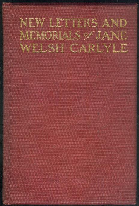 NEW LETTERS AND MEMORIALS OF JANE WELSH CARLYLE VOL. II, Carlyle, Jane Welsh