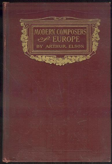 MODERN COMPOSERS OF EUROPE, Elson, Arthur