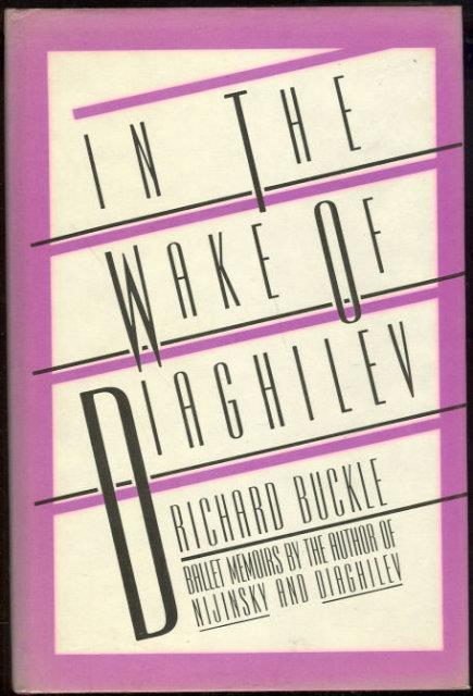 IN THE WAKE OF DIAGHILEV Ballet Memoirs, Buckle, Richard