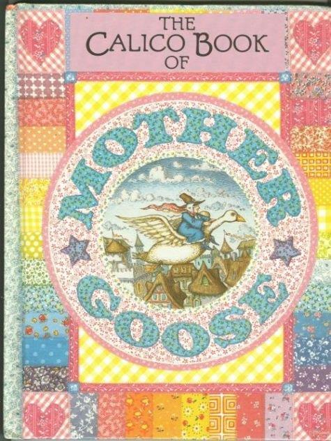 CALICO BOOK OF MOTHER GOOSE, Mother Goose