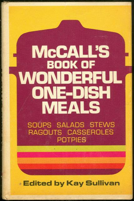 Image for MCCALL'S BOOK OF WONDERFUL ONE DISH MEALS Soups, Salads, Stews, Ragouts, Casseroles, Potpies