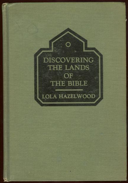 DISCOVERING THE LANDS OF THE BIBLE A Textbook for Juniors in Vacation Church Schools, Hazelwood, Lola