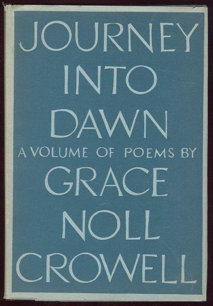 JOURNEY INTO DAWN A Volume of Poems, Crowell, Grace Noll