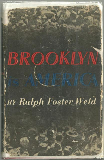 BROOKLYN IS AMERICA, Weld, Ralph Foster