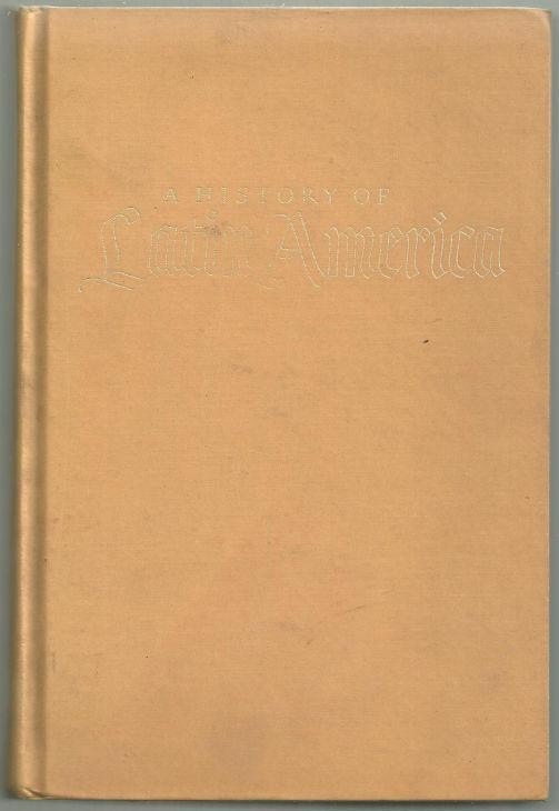 HISTORY OF LATIN AMERICA FROM THE BEGINNINGS TO THE PRESENT, Herring, Hubert