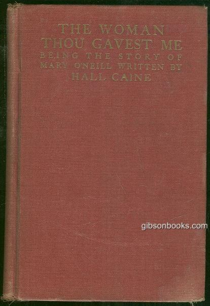 WOMAN THOU GAVEST ME Being the Story of Mary O'Neill, Caine, Hall