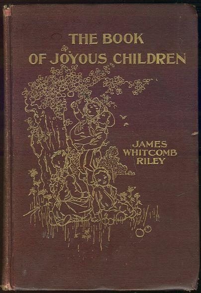BOOK OF JOYOUS CHILDREN, Riley, James Whitcomb
