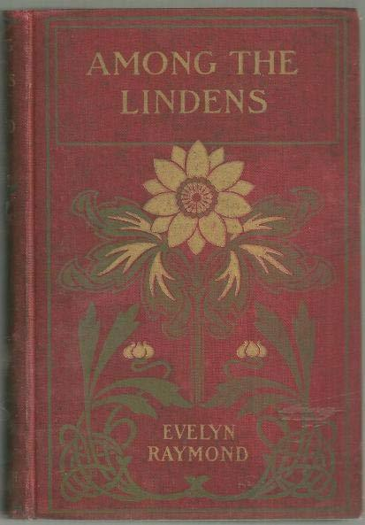 AMONG THE LINDENS, Raymond, Evelyn