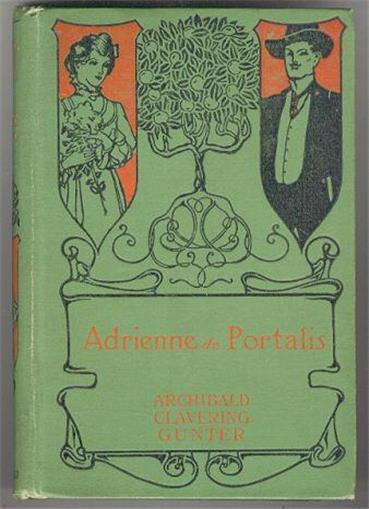 ADRIENNE DE PORTALIS A Novel, Gunter, Archibald Clavering