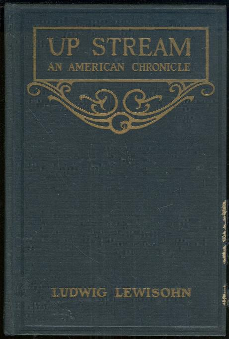 UP STREAM An American Chronicle, Lewisohn, Ludwig