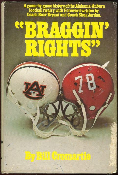 Image for BRAGGIN' RIGHTS A Game by Game History of the Alabama-Auburn Football Rivalry