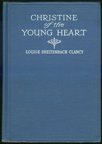 CHRISTINE OF THE YOUNG HEART, Clancy, Louise Breitenbach
