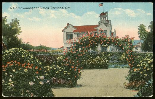 HOME AMONG THE ROSES, PORTLAND, OREGON, Postcard