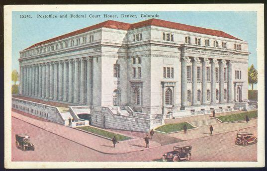 POST OFFICE AND FEDERAL COURT HOUSE, DENVER, COLORADO, Postcard