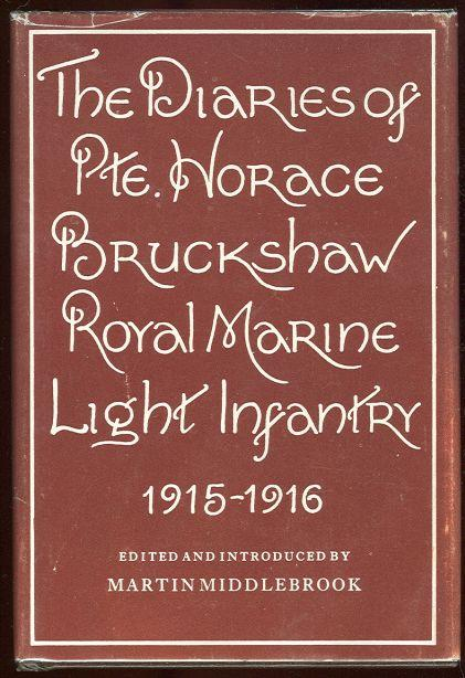 DIARIES OF PRIVATE HORACE BRUCKSHAW 1915-1916, Middlebrook, Martin editor