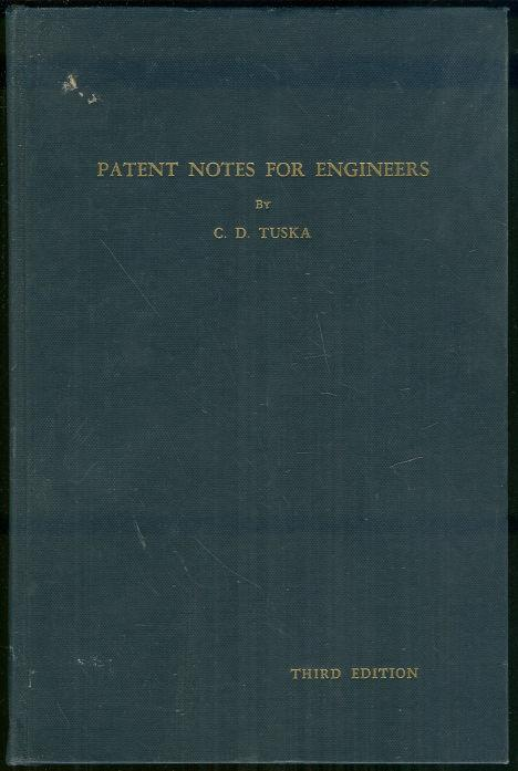 PATENT NOTES FOR ENGINEERS, Tuska, C. D.