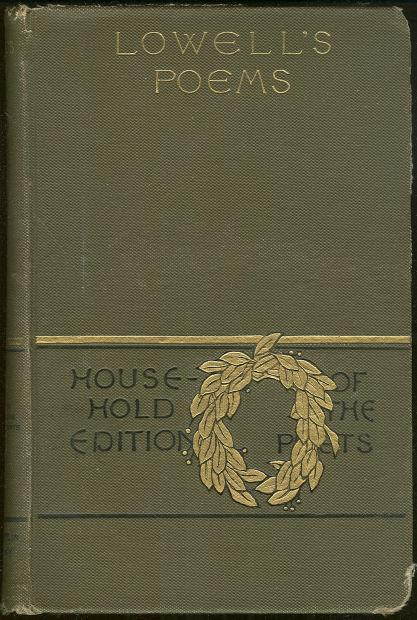 POETICAL WORKS OF JAMES RUSSELL LOWELL Household Edition, Lowell, James Russell