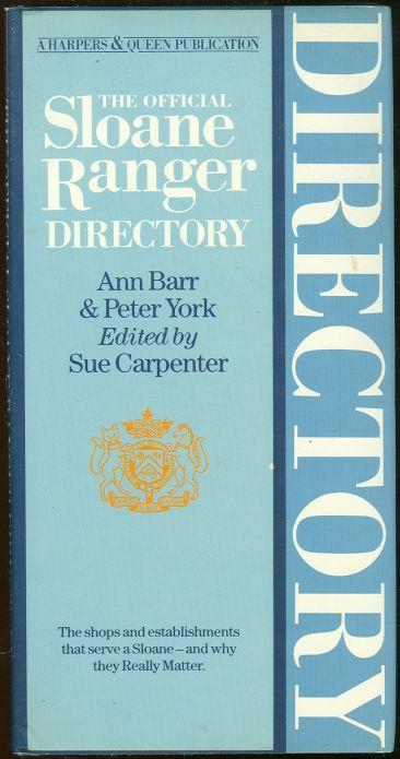 OFFICIAL SLOANE RANGER DIRECTORY The Shops and Establishments That Serve a Sloane - and why They Really Matter, Barr, Ann and Peter York