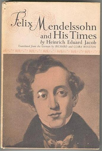 FELIX MENDELSSOHN AND HIS TIMES, Jacob, Heinrich Eduard