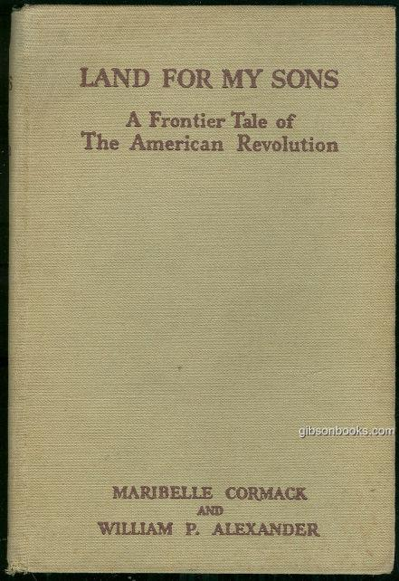 Image for LAND FOR MY SONS A Frontier Tale of the American Revolution
