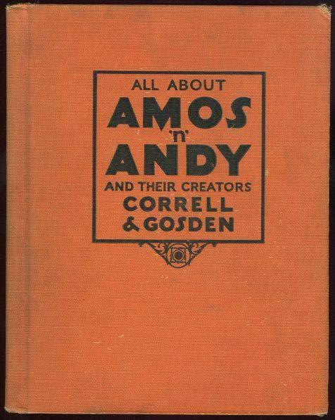 ALL ABOUT AMOS 'N' ANDY AND THEIR CREATORS CORRELL AND GODSON, Godsen, Freeman and Charles Correll