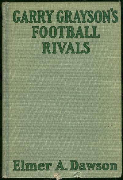 GARRY GRAYSON'S FOOTBALL RIVALS OR THE SECRET OF THE STOLEN SIGNALS, Dawson, Elmer