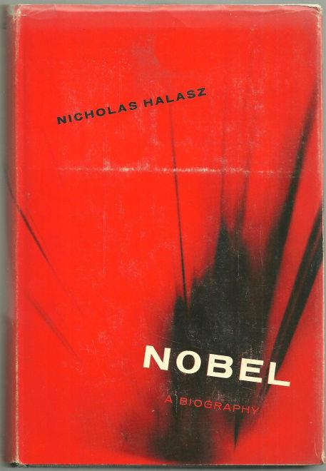 NOBEL A Biography, Halasz, Nicholas