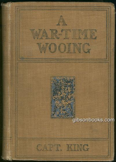 WAR-TIME WOOING, King, Capt. Charles