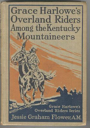 GRACE HARLOWE'S OVERLAND RIDERS AMONG THE KENTUCKY MOUNTAINEERS, Flower, Jessie Graham