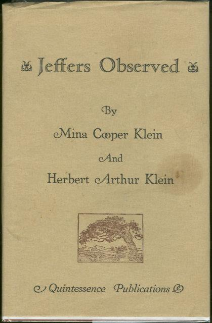 JEFFERS OBSERVED As Derived from Her Letters Selected, Edited, and with Commentary by Her Husband, Klein, Mina Cooper and Herbert Arthur Klein