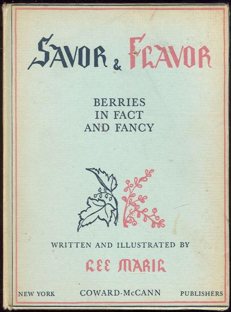SAVOR AND FLAVOR Berries in Fact and Fancy, Maril, Lee