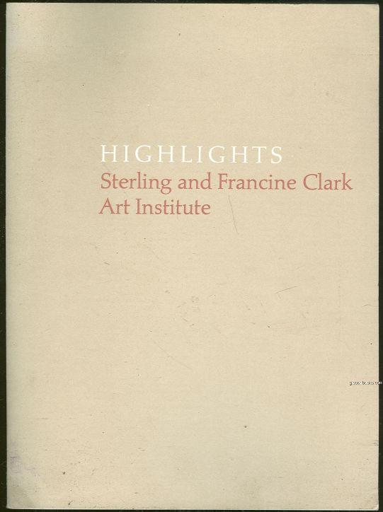 Image for HIGHLIGHTS Sterling and Francine Clark Art Institute