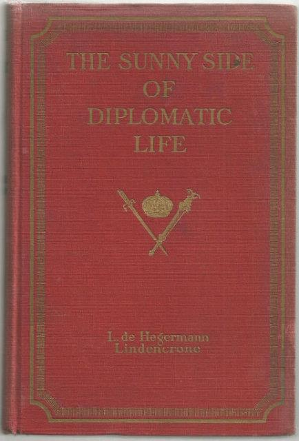 SUNNY SIDE OF DIPLOMATIC LIFE 1875-1912, De Hegermann-Lindencrone, L.