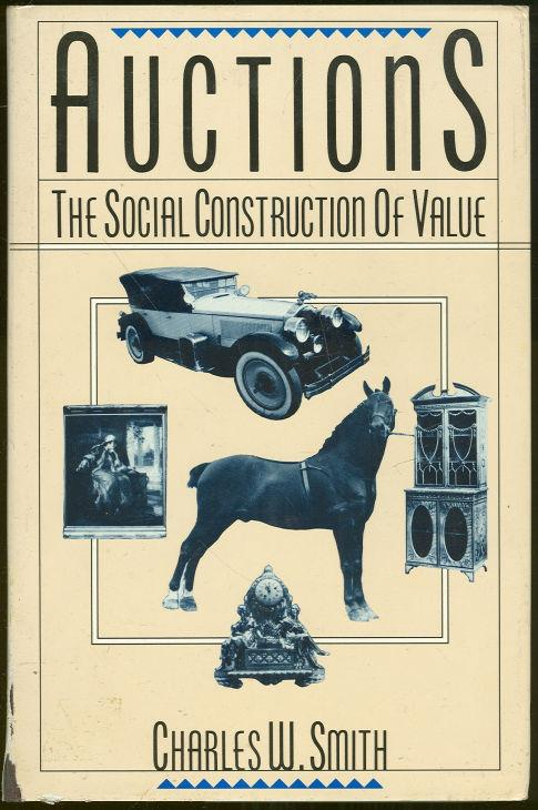 SMITH, CHARLES - Auctions the Social Construction of Value