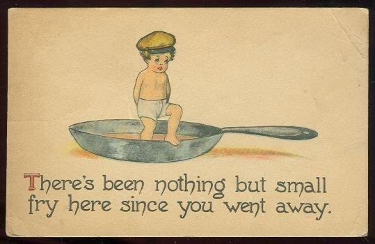 THERE'S BEEN NOTHING BUT SMALL FRY HERE SINCE YOU WENT AWAY COMIC POSTCARD, Postcard