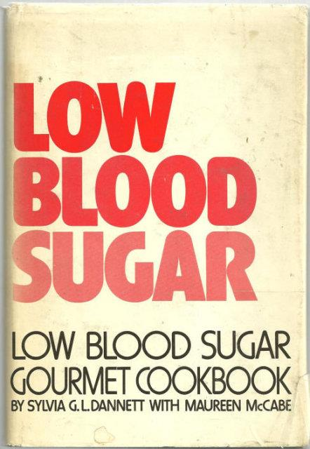 LOW BLOOD SUGAR Low Blood Sugar Gourmet Cookbook, Dannett, Sylvia
