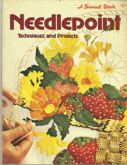 NEEDLEPOINT Techniques and Projects, editors Of Sunset Books