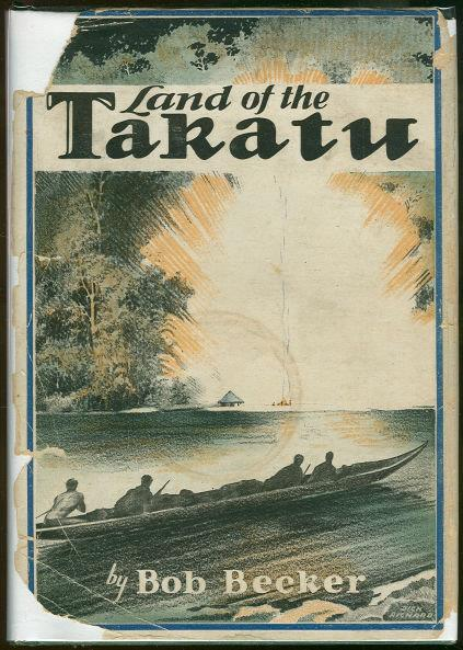 LAND OF THE TAKATU, Becker, Bob