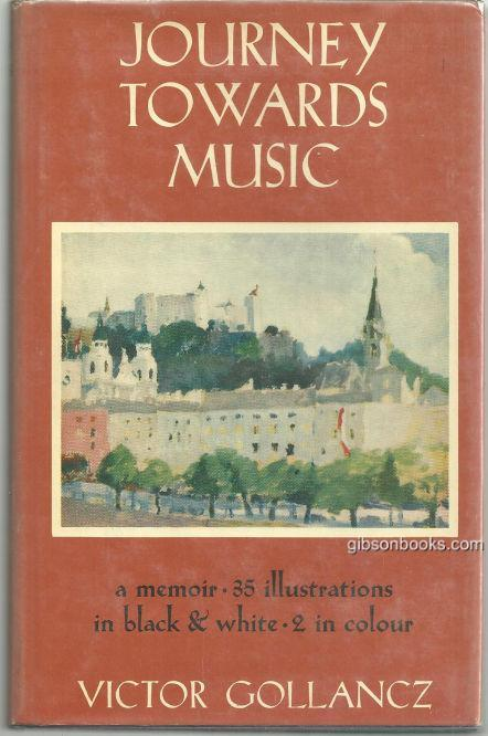 JOURNEY TOWARDS MUSIC A Memior, Gollancz, Victor
