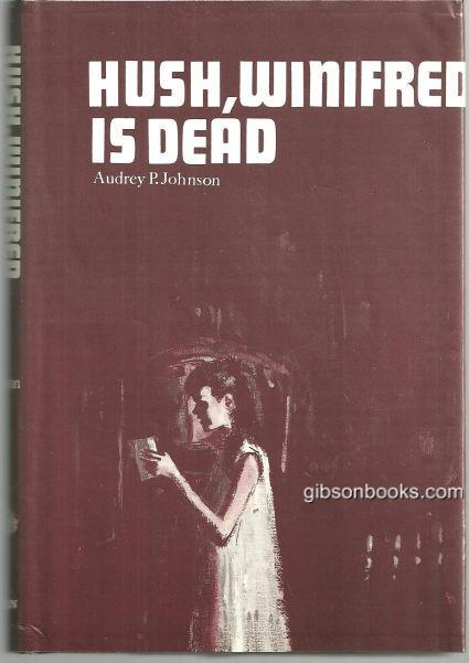 HUSH WINIFRED IS DEAD, Johnson, Audrey