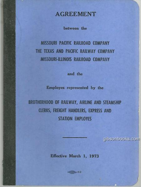 AGREEMENT BETWEEN THE MISSOURI PACIFIC RAILROAD COMPANY, THE TEXAS AND PACIFIC RAILWAY COMPANY, MISSOURI-ILLINOIS RAILROAD COMPANY AND THE EMPLOYES REPRESENTED BY THE BROTHERHOOD OF RAILWAY, AIRLINE AND STEAMSHIP CLERKS, FREIGHT HANDLERS, Missouri Pacific Railroad Company