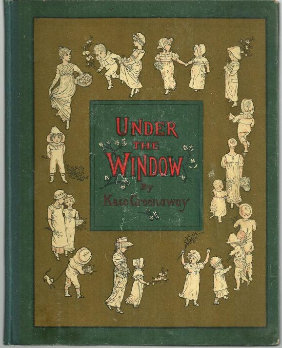 UNDER THE WINDOW Pictures and Rhymes for Children, Greenaway, Kate