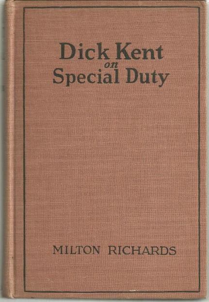 DICK KENT ON SPECIAL DUTY, Richards, Milton