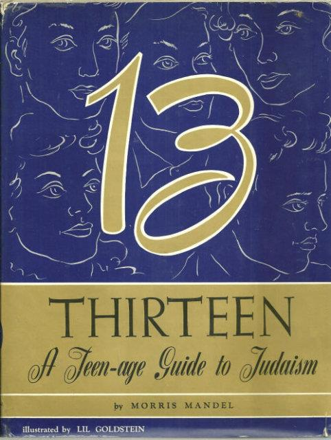 THIRTEEN A Teenage Guide to Judaism, Mandel, Morris