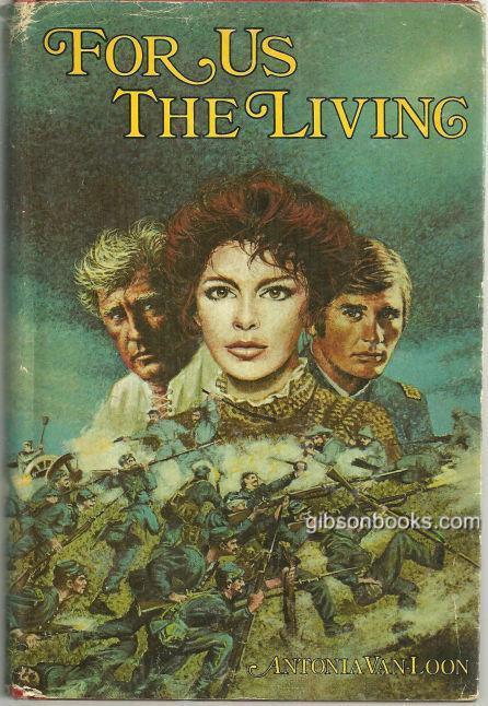 FOR US THE LIVING, Van Loon, Antonia