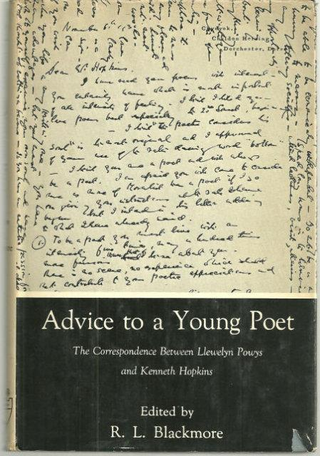 ADVICE TO A YOUNG POET The Correspondence between Llewellyn Powys and Kenneth Hopkins, Blackmore, R. L. editor