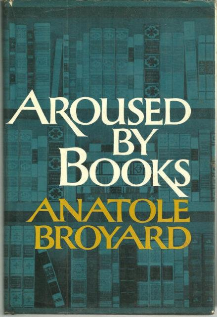 AROUSED BY BOOKS, Broyard, Anatole
