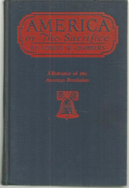 AMERICA OR THE SACRIFICE A Romance of the American Revolution, Chambers, Robert