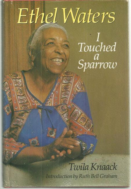 ETHEL WATERS I Touched a Sparrow, Knaack, Twila