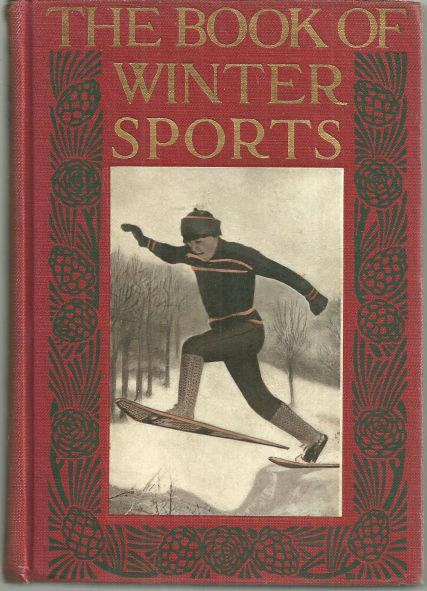Image for BOOK OF WINTER SPORTS An Attempt to Catch the Spirit of the Keen Joys of the Winter Season.